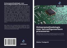 Bookcover of Ontwerpmethodologie voor herconfigureerbare processoren