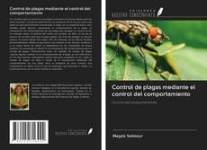 Couverture de Control de plagas mediante el control del comportamiento