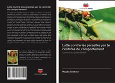 Borítókép a  Lutte contre les parasites par le contrôle du comportement - hoz