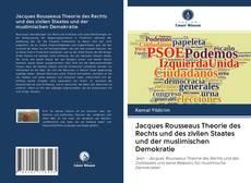 Jacques Rousseaus Theorie des Rechts und des zivilen Staates und der muslimischen Demokratie kitap kapağı