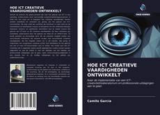 Bookcover of HOE ICT CREATIEVE VAARDIGHEDEN ONTWIKKELT