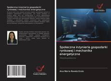 Portada del libro de Społeczna inżynieria gospodarki rynkowej i mechanika energetyczna