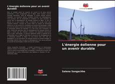 Couverture de L'énergie éolienne pour un avenir durable