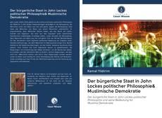 Copertina di Der bürgerliche Staat in John Lockes politischer Philosophie& Muslimische Demokratie