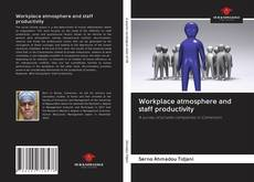 Couverture de Workplace atmosphere and staff productivity