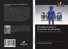 Copertina di Atmosfera di lavoro e produttività del personale