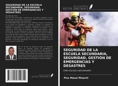 Borítókép a  SEGURIDAD DE LA ESCUELA SECUNDARIA, SEGURIDAD, GESTIÓN DE EMERGENCIAS Y DESASTRES - hoz