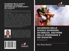 Bookcover of SICUREZZA NELLE SCUOLE SUPERIORI, SICUREZZA, GESTIONE DELLE EMERGENZE E DEI DISASTRI