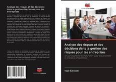 Portada del libro de Analyse des risques et des décisions dans la gestion des risques pour les entreprises