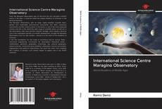Bookcover of International Science Centre Maragino Observatory