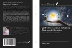 Copertina di Centro Internacional de Ciencia Observatorio Maragino