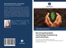 Bookcover of Die Umweltvariable: nachhaltige Entwicklung verinnerlichen
