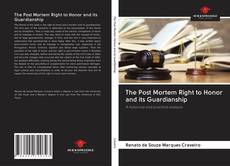 The Post Mortem Right to Honor and its Guardianship kitap kapağı