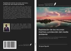 Borítókép a  Explotación de los recursos marinos y protección del medio ambiente - hoz