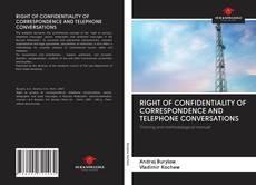 Capa do livro de RIGHT OF CONFIDENTIALITY OF CORRESPONDENCE AND TELEPHONE CONVERSATIONS