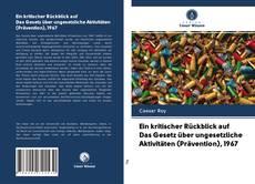 Bookcover of Ein kritischer Rückblick auf Das Gesetz über ungesetzliche Aktivitäten (Prävention), 1967