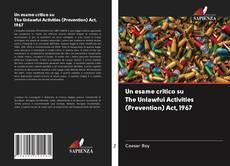 Bookcover of Un esame critico su The Unlawful Activities (Prevention) Act, 1967