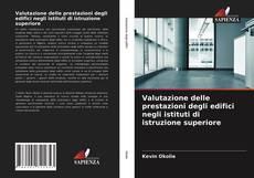 Copertina di Valutazione delle prestazioni degli edifici negli istituti di istruzione superiore