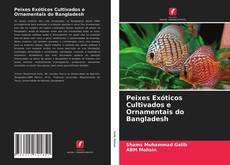 Borítókép a  Peixes Exóticos Cultivados e Ornamentais do Bangladesh - hoz