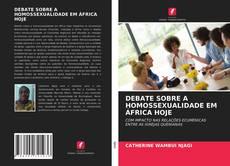 Couverture de DEBATE SOBRE A HOMOSSEXUALIDADE EM ÁFRICA HOJE