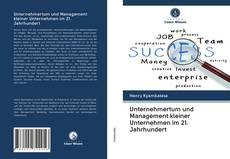 Обложка Unternehmertum und Management kleiner Unternehmen im 21. Jahrhundert