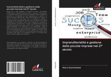 Bookcover of Imprenditorialità e gestione delle piccole imprese nel 21° secolo