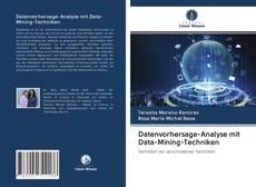 Datenvorhersage-Analyse mit Data-Mining-Techniken kitap kapağı