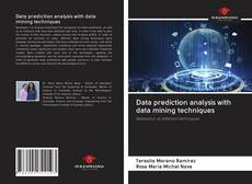 Couverture de Data prediction analysis with data mining techniques