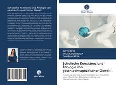 Schulische Koexistenz und Ätiologie von geschlechtsspezifischer Gewalt kitap kapağı