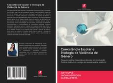 Borítókép a  Coexistência Escolar e Etiologia da Violência de Gênero - hoz