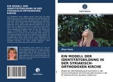 EIN MODELL DER IDENTITÄTSBILDUNG IN DER SYRIAKISCH-ORTHODOXEN KIRCHE kitap kapağı