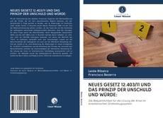 Buchcover von NEUES GESETZ 12.403/11 UND DAS PRINZIP DER UNSCHULD UND WÜRDE:
