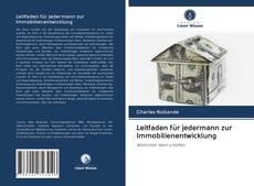 Bookcover of Leitfaden für jedermann zur Immobilienentwicklung