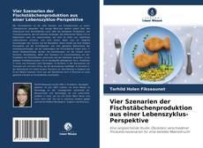 Borítókép a  Vier Szenarien der Fischstäbchenproduktion aus einer Lebenszyklus-Perspektive - hoz