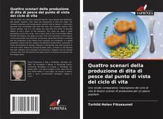 Buchcover von Quattro scenari della produzione di dita di pesce dal punto di vista del ciclo di vita