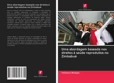 Bookcover of Uma abordagem baseada nos direitos à saúde reprodutiva no Zimbabué