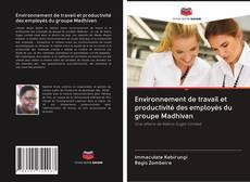 Environnement de travail et productivité des employés du groupe Madhivan kitap kapa??