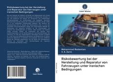 Portada del libro de Risikobewertung bei der Herstellung und Reparatur von Fahrzeugen unter iranischen Bedingungen