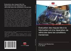 Évaluation des risques liés à la fabrication et à la réparation de véhicules dans les conditions iraniennes kitap kapağı