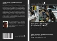 Portada del libro de Conversión de energía y maquinaria eléctrica