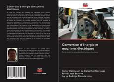 Copertina di Conversion d'énergie et machines électriques