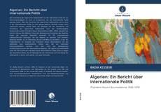 Buchcover von Algerien: Ein Bericht über internationale Politik