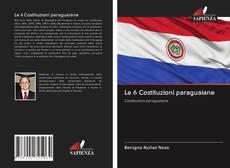 Bookcover of Le 6 Costituzioni paraguaiane
