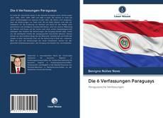 Bookcover of Die 6 Verfassungen Paraguays