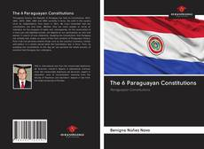 Couverture de The 6 Paraguayan Constitutions