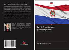 Bookcover of Les 6 Constitutions paraguayennes