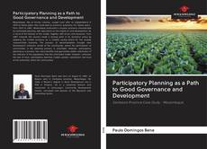Couverture de Participatory Planning as a Path to Good Governance and Development