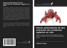 Buchcover von Estrés antioxidante de dos extractos de crustáceos egipcios en rata