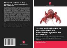 Buchcover von Stress anti-oxidante de dois extractos de crustáceos egípcios em ratazanas