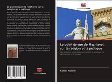 Portada del libro de Le point de vue de Machiavel sur la religion et la politique